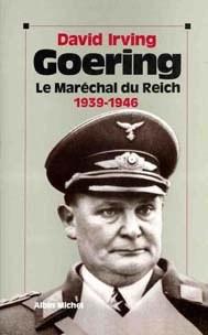 Goering, le Maréchal du Reich 1939-1945