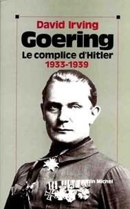 Goering, le complice d'Hitler 1933-1939