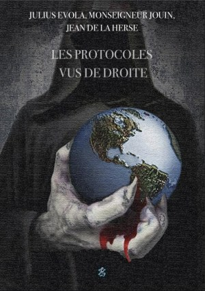 Les Protocoles vus de Droite