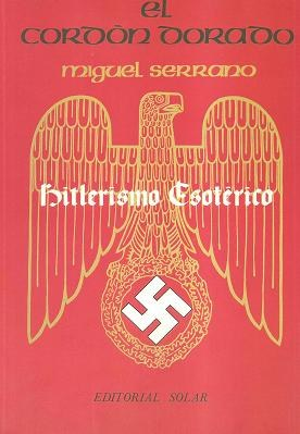 Le Cordon Doré – L'Hitlérisme ésotérique