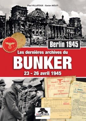 Berlin 1945 -Les dernières archives du bunker