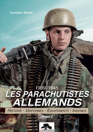 Les parachutistes allemands 1939-1945 volume 2