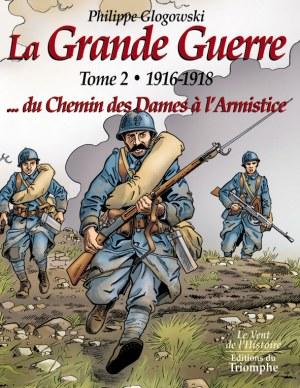 La Grande Guerre tome 2 - 1916-1918 ... du Chemin des Dames à l'Armistice