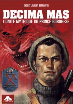 Decima Mas, l'unité mythique du prince Borghèse